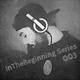 InTheBeginning Series - Mixtape 003