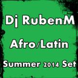 Dj RubenM Afro - Latin Summer Set 2014