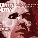 Émission Spéciale Cinécure Extrême Cinéma 2013