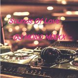 Sounds Of Love -DJ MOKO MIXXX -