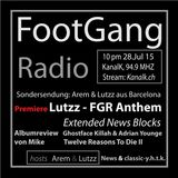 FootGangRadio 15-7 Arem & Lutzz aus Barcelona / FGR Anthem / Twelve Reasons To Die II Review