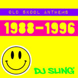 OLD SKOOL ANTHEMS Vol 1 1988 - 1996 DJ SLING