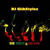 DJ GlibStylez - Dub Roots & Kulcha' (Reggae Dub Mix)