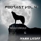 (WhiteWolfDj whit Ivanhlicoff) Podcast vol.4