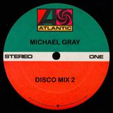 Michael Gray Disco Mix 2