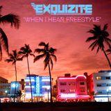 "DJ Exquizite - ""When I Hear Freestyle"""