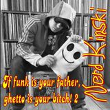 Nerd Kinski - If funk is your father, ghetto is your bitch! 2 (No Preparation Necessary)