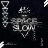 Alex Crok  [SPACESLOW #005]