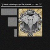 Dj SLON – Underground Experience podcast 003