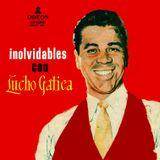 Inolvidables con Lucho Gatica. Odeón. 1958. México