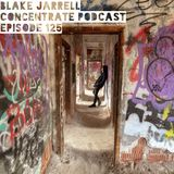 Blake Jarrell Concentrate Podcast 125