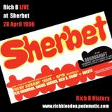 Rich B History: Live at Sherbet (London) 28 April 1996 EXPLICIT