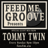 Feed Me Groove Presents (Show 23) with Special Guest Mix with Tommy Twin