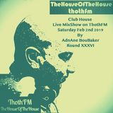 Club House - Live Mixshow On ThothFM - Feb 2nd 2019 - Almost The End  - By DJ AdnAne