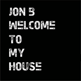 Jon B - Welcome To My House