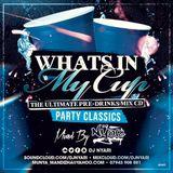 #WhatsInMyCupMix Party Classics @DjNyari