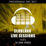 CLS12 - Clubland Live Sessions - DJ Dan Jones - Twickenham, Dec 2017