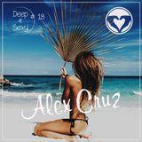 Alex Cruz - Deep & Sexy Podcast #18