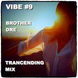 VIBE #9 - TRANCENDING MIX