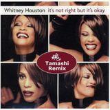 Whitney Houston - It's Not Right But It's Ok (Tamashi mix)
