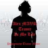 Alex MAVR - Trance Is My Life