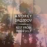 Andrey Drozdov - Rest From Yourself EP dss07032015