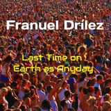 Fránuel Drílez - Last Time on Earth as Anyday (Techno Minimal mix)