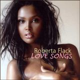 "R&B - ""Roberta Flack Love Songs"""
