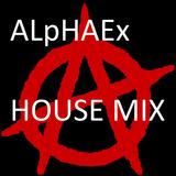 ALpHAEx's Radioshow 001 |House Edition