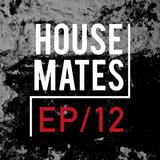 HouseMates Episode 012: Steph McDonald