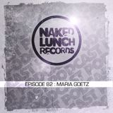 Naked Lunch PODCAST #082 - MARIA GOETZ