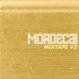 MORDECAI - Mixtape #2