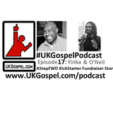 #UKGospelPodcast 17 - The UK Independent Christian Charts Kickstarter Campaign with O'Neil Dennis