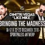 Dimitri Vegas & Like Mike @ Bringing The Madness 4.0 - Sportpaleis Antwerp, Belgium 2016-12-17