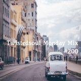 Twistedsoul Monday Mix #200