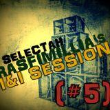 Selectah Rasfimillia's I&I Session (#5)