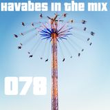 Havabes In The Mix - Episode 078