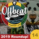 Offbeat Reggae Radio - Episode 14 - 2019 Featured Artist / Album Roundup!