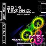 MarcoZapata -Techno starting new life Podcast 2019 Mix