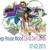 MixSessions #004 - Deep House Mood - Lana del Lunas Edition (will.i.am 03-02-2015)