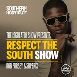 The Regulator Show - 'The Respect The South Show' - Rob Pursey & Superix