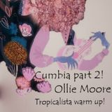 Cumbia part 2! Tropicalista warm up with Ollie Moore