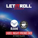 Teddy Killerz (RAM Records, Bad Taste Recordings) @ Let It Roll 2017 Promo Mix (18.07.2017)