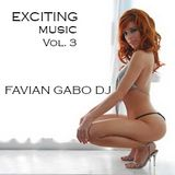 EXCITING MUSIC Vol. 3 FAVIAN GABO DJ