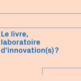 """Colloque du PILEn 2018 """"Le livre, laboratoire d'innovation(s) ? """": introduction de Julie Guilleminot"""