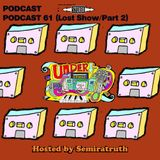 UNDERGROUND FEED BACK STEREO PODCAST 61 (Lost Show/Part 2) (Hosted by SemiraTruth)