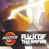 Anderson Van Ray Presents ''FUCK OF THE EMPIRE'' Episode 24 (Teran Guest Mix)