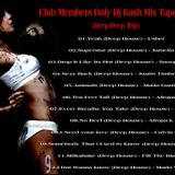 Club Members Only Dj Kush Mix Tape 133 (Deep Deep Trip)