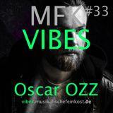 MFK VIBES #33 - Oscar OZZ