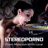 Stereoporno - From Moscow With Love